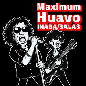 Maximum Huavo[INABA/SALAS] (2020.03)
